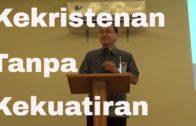 Kekristenan Tanpa Kekuatiran (Bapak Tulus Rahardjo)
