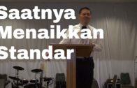 Saatnya Menaikkan Standar (Ps Isaac Gunawan)
