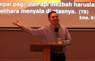 Menjaga Api Tetap Menyala (Ps Isaac Gunawan)
