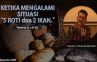 """Ketika Mengalami Situasi """"5 Roti dan 2 Ikan."""" (Bapak Yohanes Marbun)"""